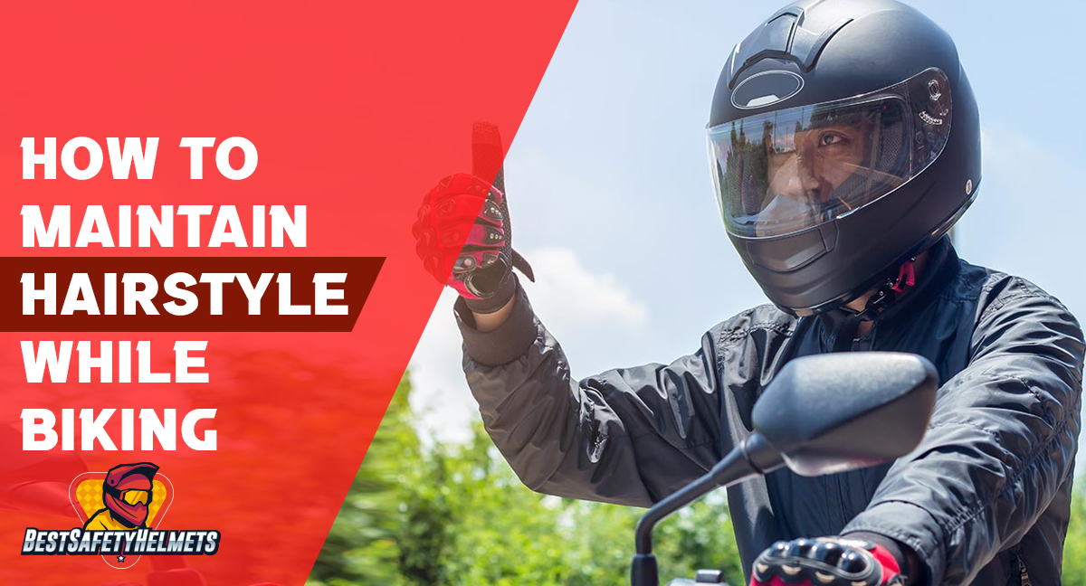How To Maintain Hairstyle While Wearing A Helmet